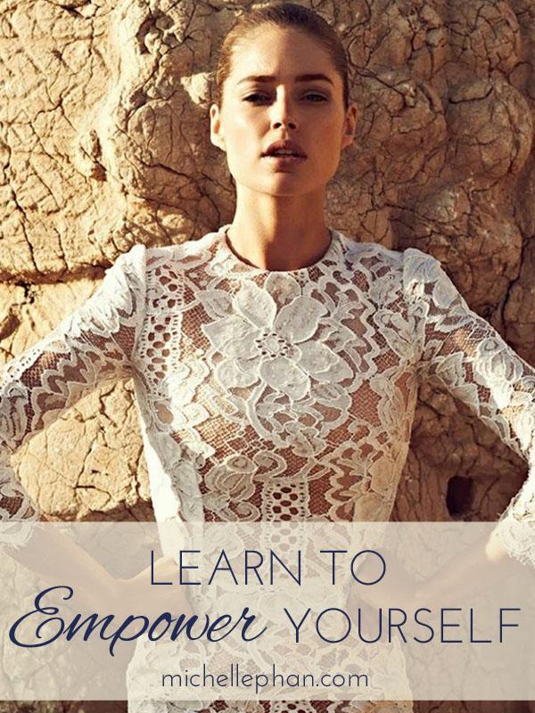 Be Empowered | MichellePhan.com