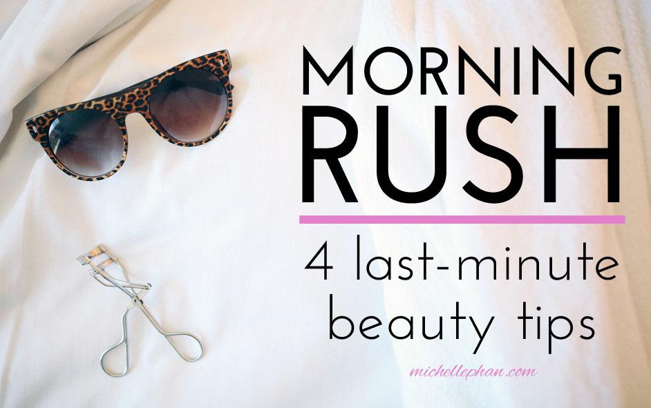 Morning Rush - 4 Last Minute Beauty Tips