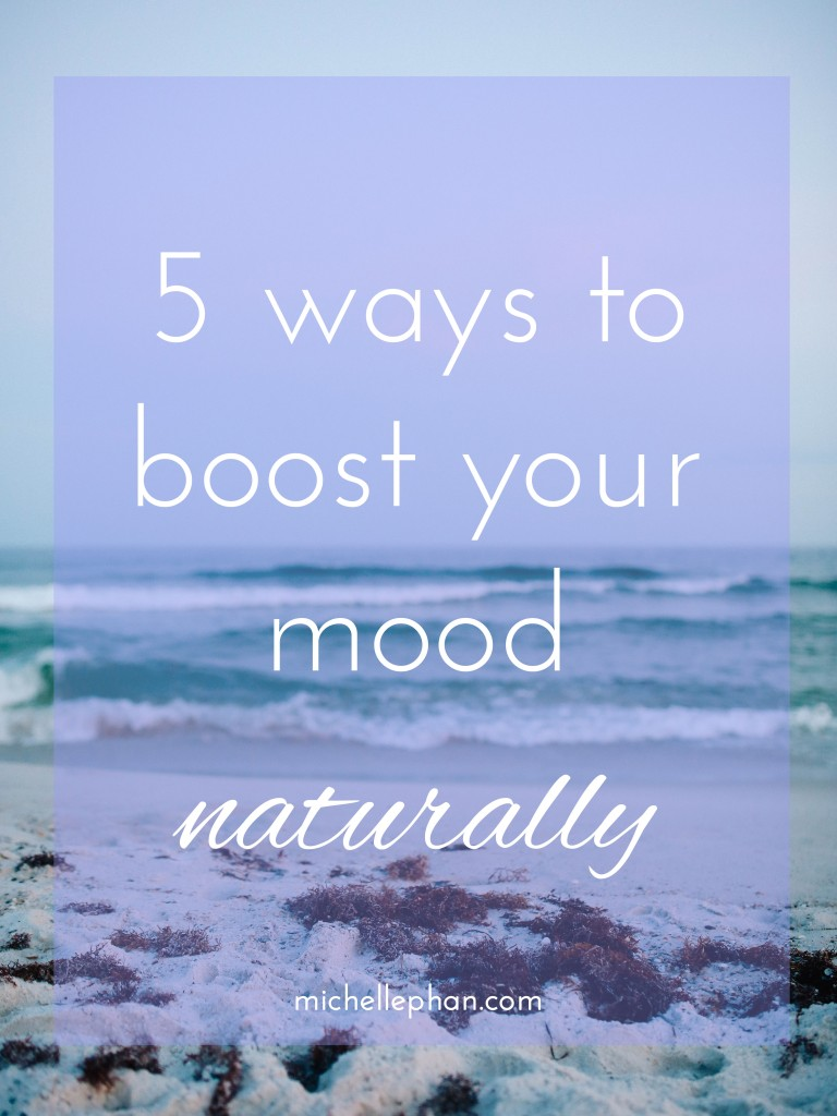 5 ways to boost your mood naturally | MichellePhan.com