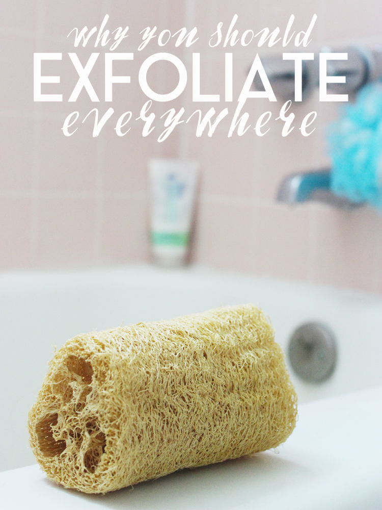 Why You Should Exfoliate Everywhere