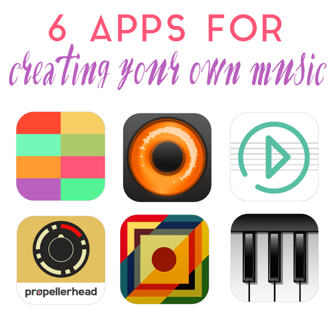 6 Apps for Creating Your Own Music