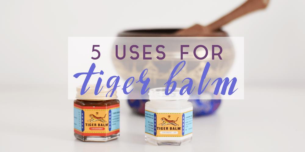 Tiger Balm Uses