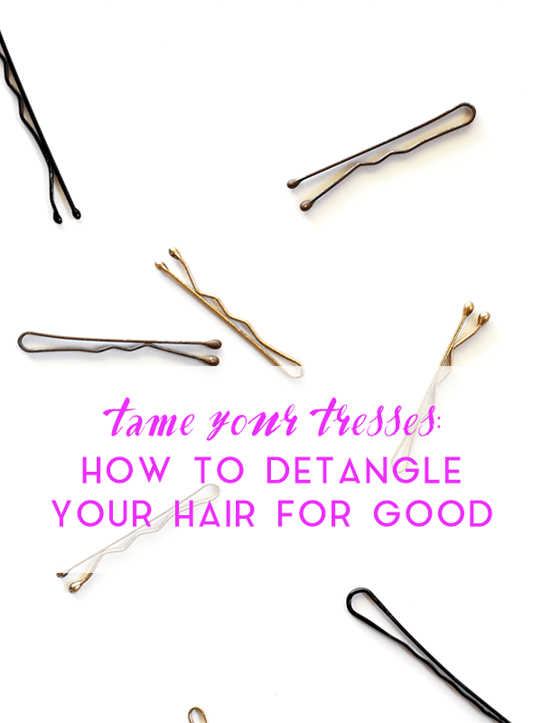 Tame Your Tresses: How to Detangle Hair for Good