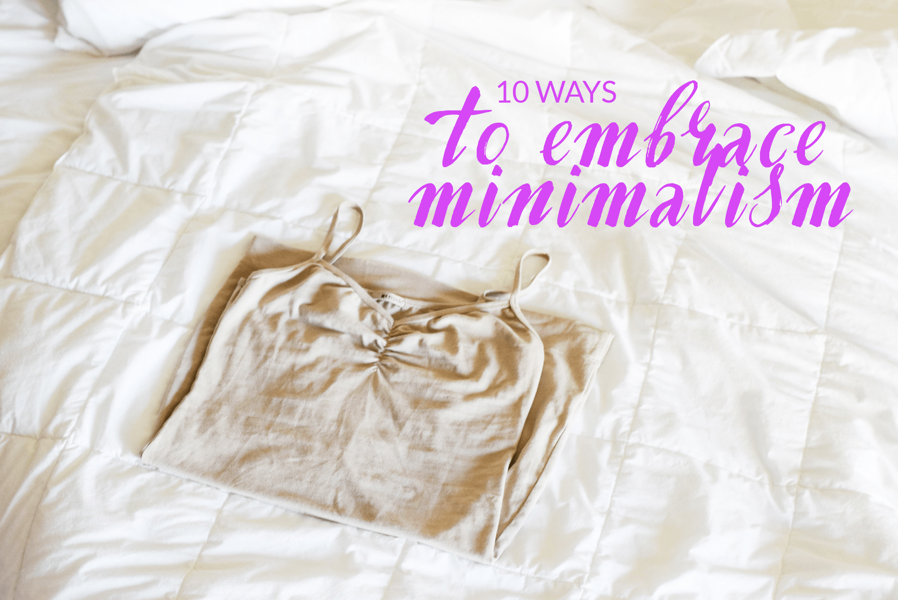 10 ways to think like a minimalist michelle phan for Minimalist living movement