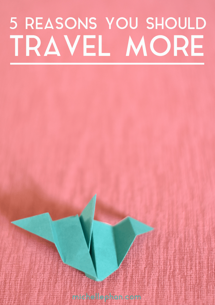 Why You SHould Travel More