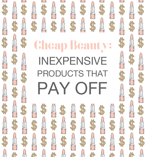 Cheap Beauty Products with a Big Payoff